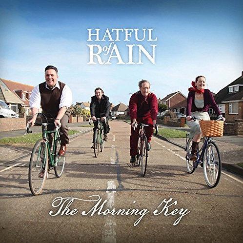 Hatful Of Rain - The Morning Key