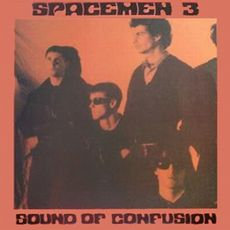 Spacemen 3 - Sound Of Confusion (VINYL)