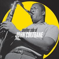 John Coltrane - Another Side Of  (2LP VINYL)