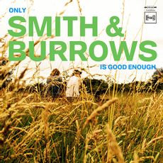 Smith And Burrows - Only Smith And Burrows Is Good Enough  (VINYL)