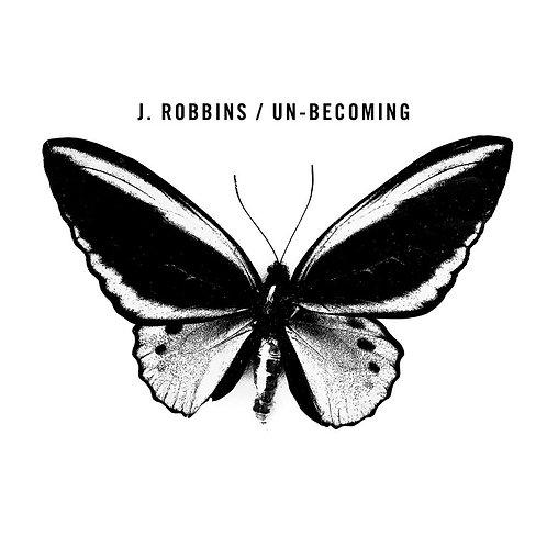 J. Robbins  - Un- Becoming (VINYL)