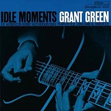 Grant Green - Idle Moments  (VINYL)