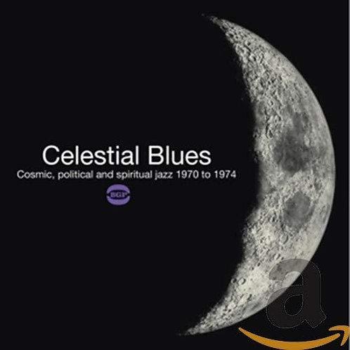 Various Artists - Celestial Blues: Cosmic, Political Spiritual Jazz 70-74  (2LP)