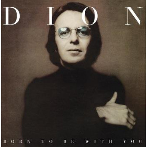 Dion - Born To Be With You  (VINYL)