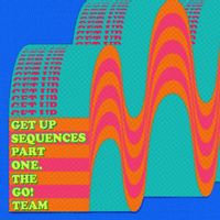 The Go Team! - Get Up Sequences Part One  (LIMITED TURQUOISE VINYL)