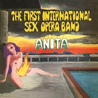 The First International Sex Opera Band - Anita (COLOURED VINYL)