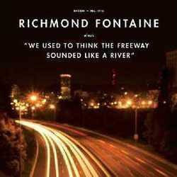 Richmond Fontaine - We Used To Think The River… (GOLD VINYL)