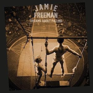 Jamie Freeman - Dreams About Falling (VINYL)