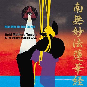 Acid Mothers Temple - Nam Myo Ho Ren Ge Kyo  (2LP)