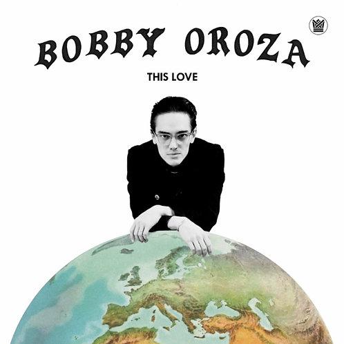 Bobby Oroza - This Love  (BLACK VINYL)