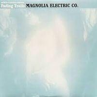 Magnolia Electric Company - Fading Trails  (LRS 2021 RUST SPLATTER VINYL)