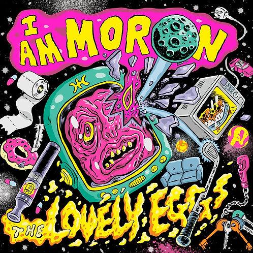 The Lovely Eggs - I Am A Moron (VINYL)
