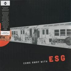 ESG -  Come Away With  (VINYL)