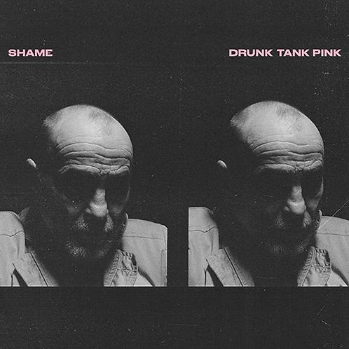 Shame - Drunk Tank Pink  (LIMITED INDIES GALAXY PINK + PRINT VINYL)