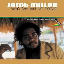 Jacob Miller - Who Say Jah No Dread (VINYL)