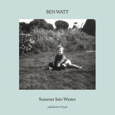 Ben Watt & Robert Wyatt - Summer Into Winter  (TURQUOISE VINYL)