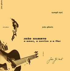 Joao Gilberto - o amor, o sorriso e a flor (Limited edition - Reissue 2021)