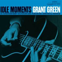 Grant Green - Idle Moments  (180g 2021 REISSUE VINYL)