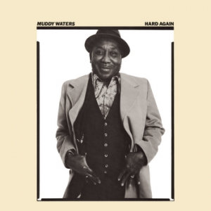 Muddy Waters - Hard Again (VINYL)
