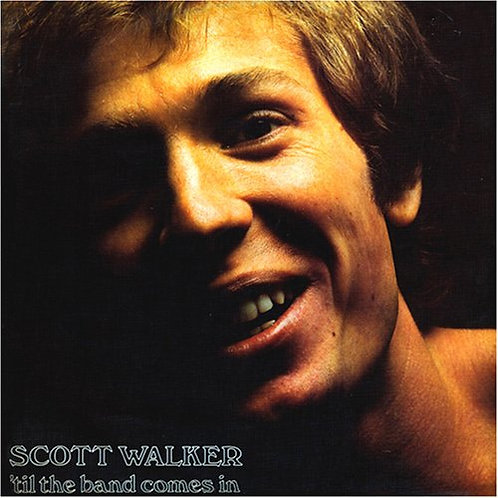 Scott Walker  - 'Till The Band Comes In (VINYL)