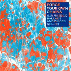 Various Artists - Forge Your Own Chains: Ballads & Dirges 1968-74  (2LP VINYL)