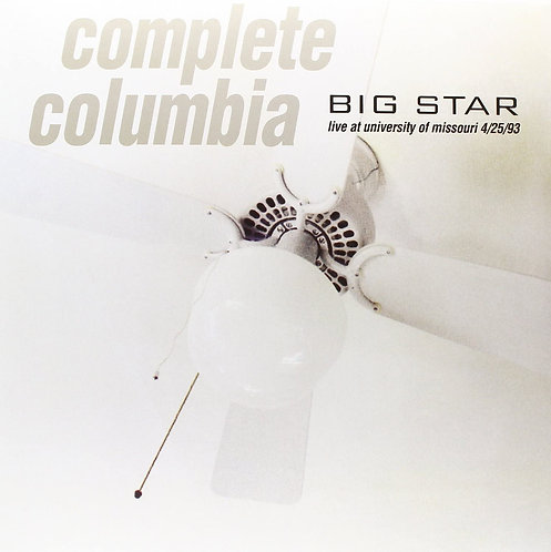 Big Star - Complete Columbia: Live At University Of Missouri (VINYL)