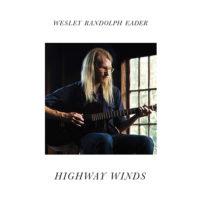 Wesley Randolph Eader  - Highway Winds (VINYL)