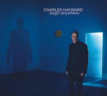 Charles Hayward - Begin Anywhere (VINYL)