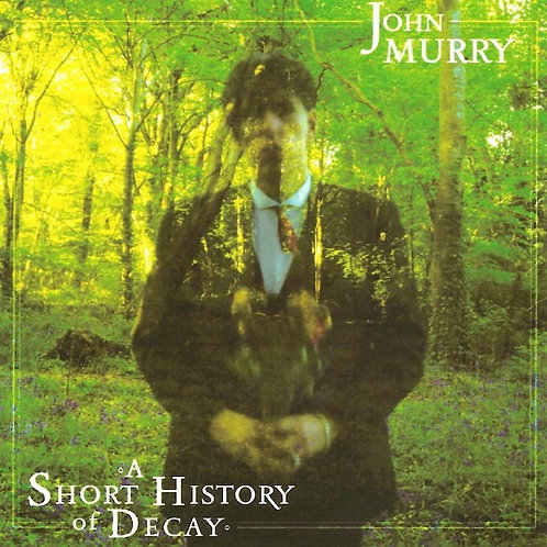 John Murry - A Short History Of Decay   (VINYL)