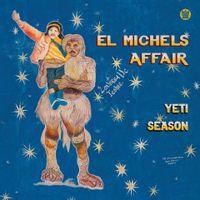 El Michaels Affair - Yeti Season (TRANSLUCENT BLUE VINYL)