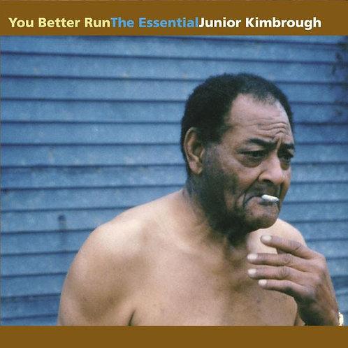 Junior Kimbrough -  You Better Run: The Essential  (VINYL)