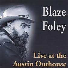 Blaze Foley - Live From The Austin Outhouse  (VINYL)