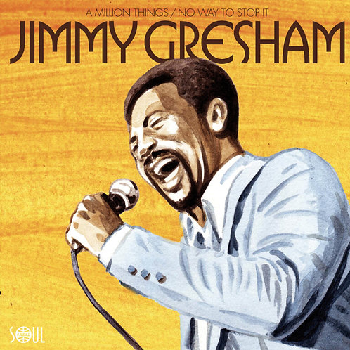 """Jimmy Gresham - A Million Things / No Way To Stop It (LIMITED 7"""" VINYL)"""