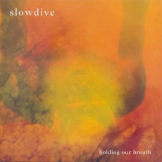 "Slowdive - Holding Our Breath   (LIMITED FLAMING COLOURED 12"" VINYL)"