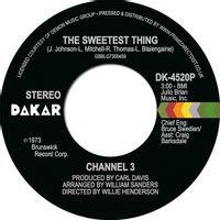 """Channel 3 - The Sweetest Thing  (7"""" SINGLE)"""