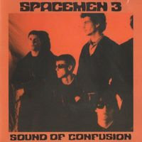 Spacemen 3 - Sound Of Confusion (180G VINYL)