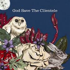 The Clientele - God Save The Clientele  (10TH ANNIVERSARY VINYL)