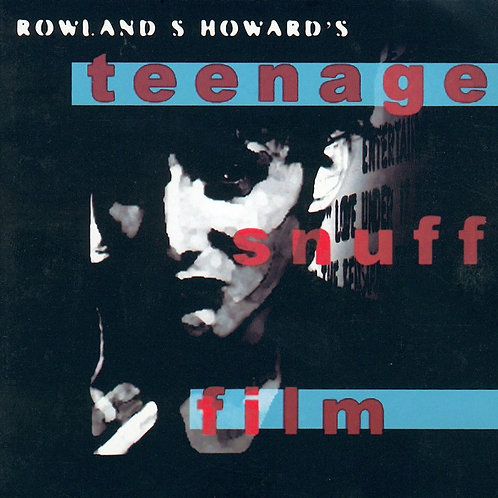 Rowland S. Howard - Teenage Snuff Film (LIMITED BLUE VINYL)
