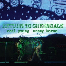 Neil Young & Crazy Horse  - Return To Greendale  (DELUXE 2CD, 2LP, DVD/BLU-RAY))