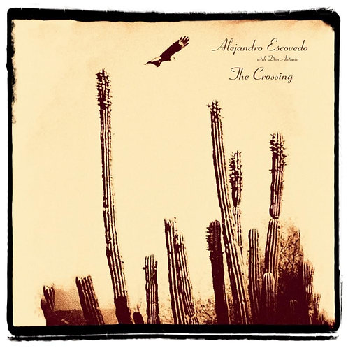Alejandro Escovedo With Don Antonia  - The Crossing (VINYL)