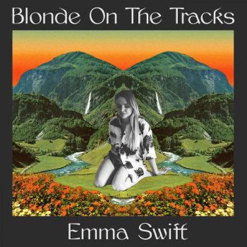 Emma Swift - Blonde On The Tracks  (VINYL)