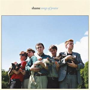 Shame - Songs Of Praise (VINYL)