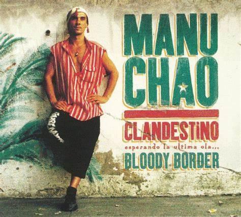 Manu Chao  - Clandestino/Bloody Border (2LP VINYL+CD)