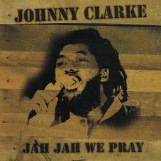 Johnny Clarke - Jah Jah We Pray  (VINYL)