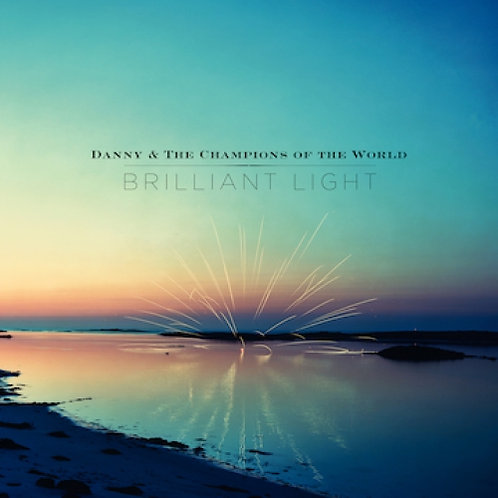 Danny And The Champions Of The World - Brilliant Light  (2LP VINYL)