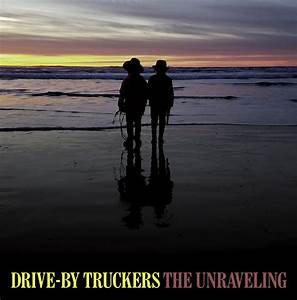 Drive-By Truckers - The Unraveling  (VINYL)
