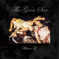 The Goon Sax  - Mirror II ( LT ED WHITE VINYL)