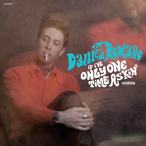 Daniel Romano - If I've Only One Time Askin'  (VINYL)