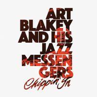 Art Blakey & Jazz Messengers - Chippin' In (2LP VINYL)