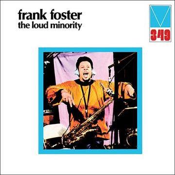 Frank Foster - The Loud Minority (VINYL)